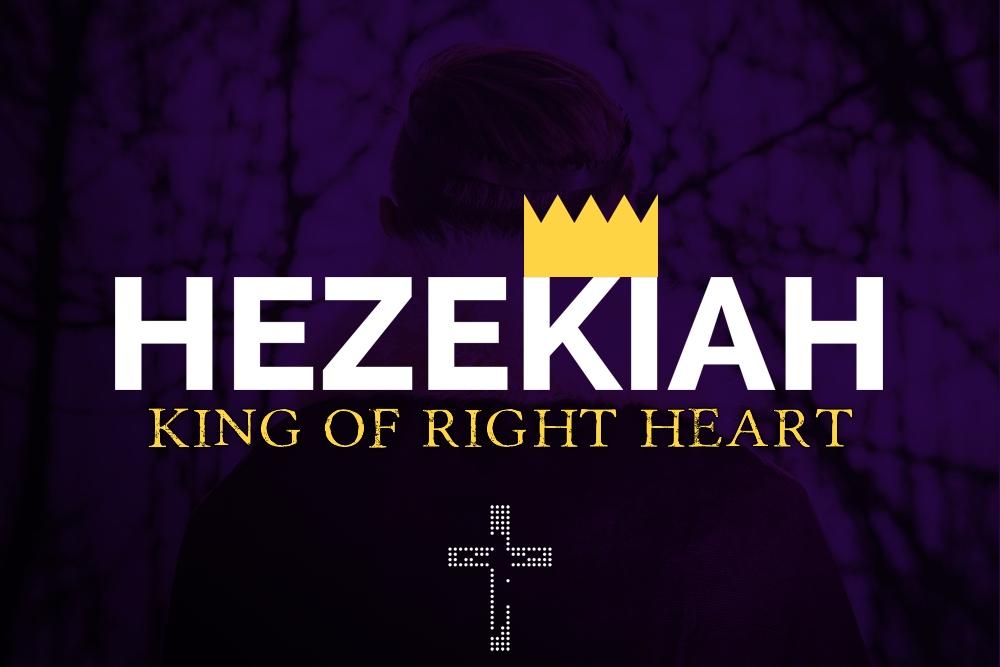 Hezekiah Sermon Series Slide King of Right Heart