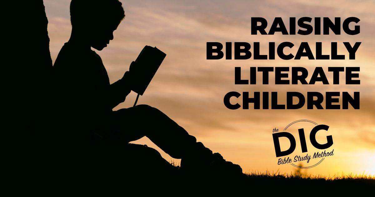 DIG-Raising-Biblically-Literate-Children-Featured-Image